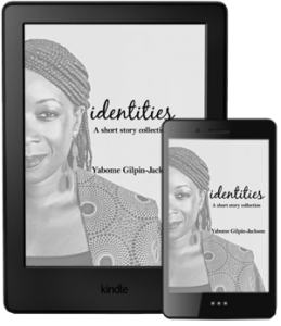 Identities by Yabome Gilpin-Jackson, A Collection of Short Stories, Kindle - Image